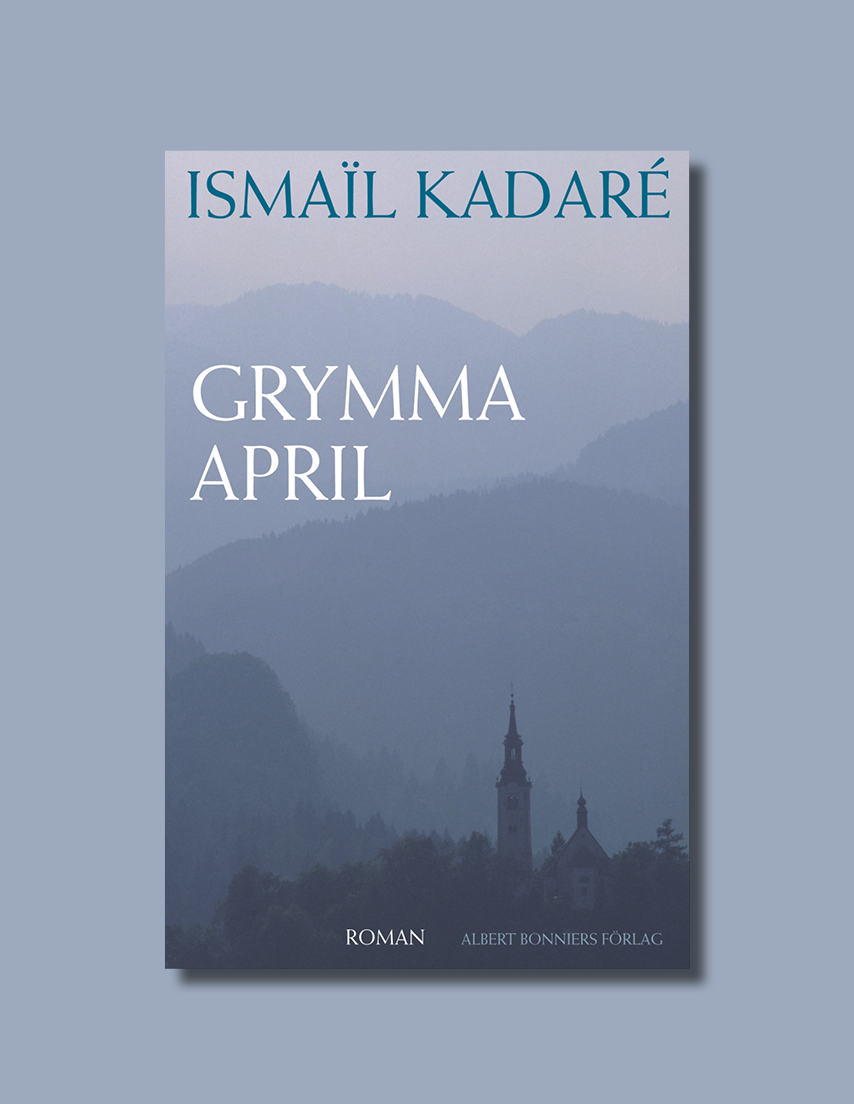 Grymma april av Ismail Kadaré