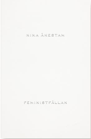 Image result for feministfällan nina åkestam